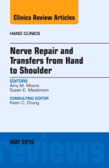 Nerve Repair and Transfers from Hand to Shoulder, an Issue of Hand Clinics, Hardback Book