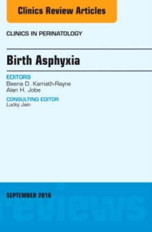 Birth Asphyxia, An Issue of Clinics in Perinatology, Hardback Book
