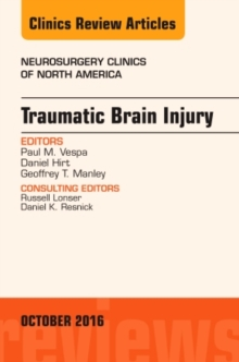 Traumatic Brain Injury, An Issue of Neurosurgery Clinics of North America, Hardback Book
