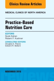 Practice-Based Nutrition Care, An Issue of Medical Clinics of North America, Hardback Book