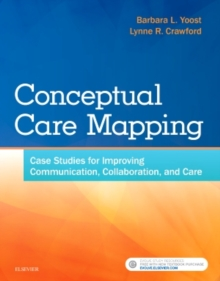 Conceptual Care Mapping : Case Studies for Improving Communication, Collaboration, and Care, Paperback / softback Book