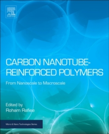 Carbon Nanotube-Reinforced Polymers : From Nanoscale to Macroscale, Hardback Book