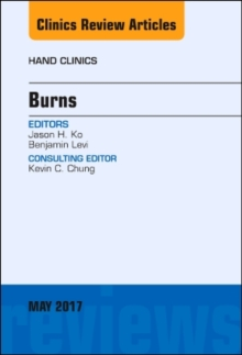 Burns, An Issue of Hand Clinics, Hardback Book