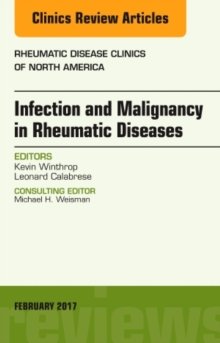 Infection and Malignancy in Rheumatic Diseases, An Issue of Rheumatic Disease Clinics of North America, Hardback Book