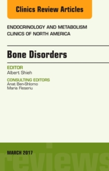 Bone Disorders, An Issue of Endocrinology and Metabolism Clinics of North America, Hardback Book
