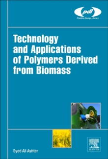 Technology and Applications of Polymers Derived from Biomass, Hardback Book