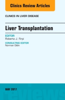 Liver Transplantation, An Issue of Clinics in Liver Disease, Hardback Book