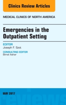 Emergencies in the Outpatient Setting, An Issue of Medical Clinics of North America, Hardback Book