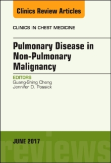 Pulmonary Complications of Non-Pulmonary Malignancy, An Issue of Clinics in Chest Medicine, Hardback Book