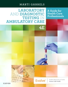 Laboratory and Diagnostic Testing in Ambulatory Care : A Guide for Health Care Professionals, Paperback / softback Book