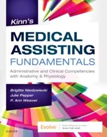 Kinn's Medical Assisting Fundamentals : Administrative and Clinical Competencies with Anatomy & Physiology, Paperback / softback Book