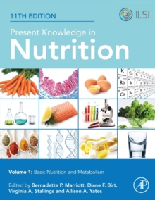Present Knowledge in Nutrition : Basic Nutrition and Metabolism, Paperback / softback Book