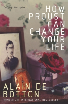 How Proust Can Change Your Life, Paperback / softback Book