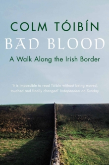 Bad Blood : A Walk Along the Irish Border, Paperback Book