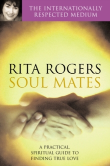Soul Mates : A Practical and Spiritual Guide to, Paperback Book