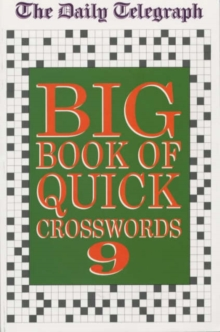 The Daily Telegraph Big Book of Quick Crosswords : Bk.9, Paperback Book