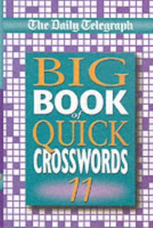 The Daily Telegraph Big Book of Quick Crosswords 11, Paperback Book