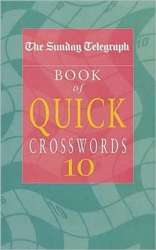 The Sunday Telegraph Book of Quick Crosswords 10, Paperback / softback Book
