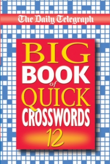 The Daily Telegraph Big Book of Quick Crosswords 12, Paperback Book