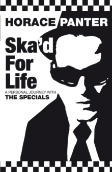 Ska'd for Life : A Personal Journey with The Specials, Paperback Book