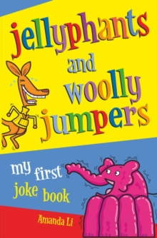 Jellyphants and Woolly Jumpers : My First Joke Book, Paperback Book