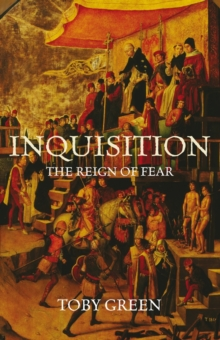 Inquisition : The Reign of Fear, Paperback Book
