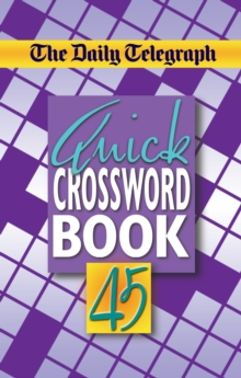 "The ""Daily Telegraph"" Quick Crossword Book : No. 45, Paperback Book"