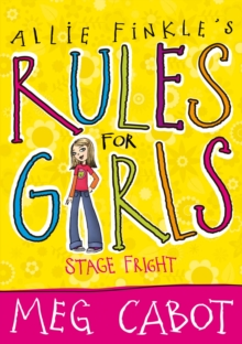Allie Finks's Rules for Girls: Stage Fright, Paperback Book