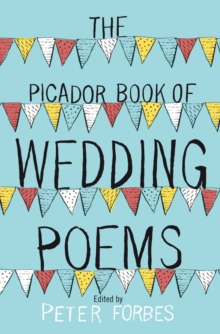 The Picador Book of Wedding Poems, Paperback / softback Book