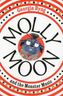 Molly Moon and the Monster Music, Paperback Book