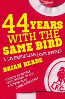 44 Years with the Same Bird : A Liverpudlian Love Affair, Paperback Book