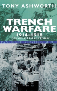 Trench Warfare, 1914-18 : The Live and Let Live System, Paperback Book
