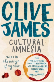 Cultural Amnesia : Notes in the Margin of My Time, Paperback / softback Book