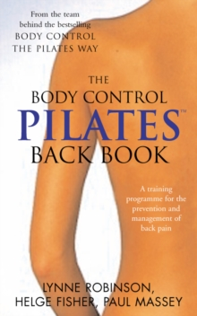 Pilates Back Book : A Training Programme for the Prevention and Management of Back Pain, Paperback Book