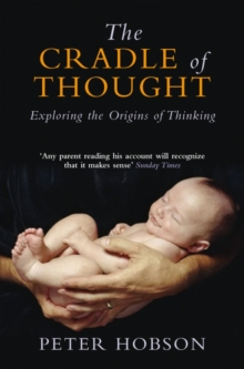 The Cradle of Thought : Exploring the Origins of Thinking, Paperback Book