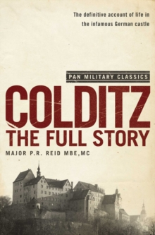Colditz : The Full Story (Pan Military Classics Series), Paperback Book