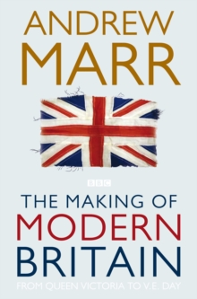 The Making of Modern Britain, Paperback Book
