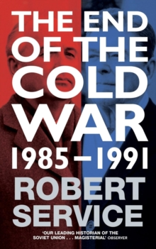 The End of the Cold War : 1985 - 1991, Paperback / softback Book