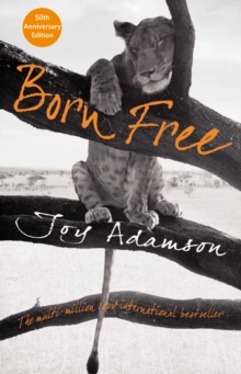 Born Free : The Full Story, Paperback Book