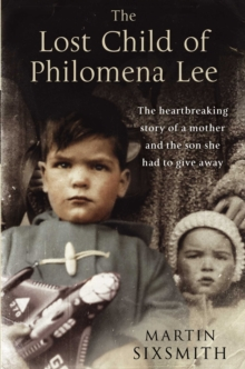 The Lost Child of Philomena Lee : A Mother, Her Son, and a Fifty-Year Search, Paperback Book