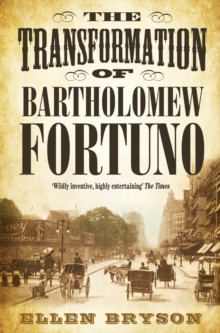 The Transformation of Bartholomew Fortuno, Paperback Book