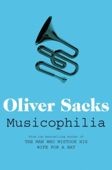 Musicophilia : Tales of Music and the Brain, Paperback Book