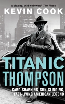 Titanic Thompson : The Man Who Bet on Everything, Paperback Book