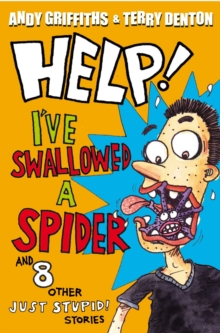 Help! I've Swallowed a Spider : And 8 Other JUST STUPID! Stories, Paperback Book