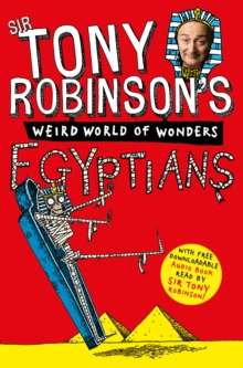 Tony Robinson's Weird World of Wonders! Egyptians, Paperback Book
