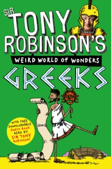 Tony Robinson's Weird World of Wonders! Greeks, Paperback Book
