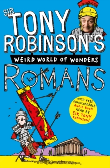 Tony Robinson's Weird World of Wonders! Romans, Paperback Book