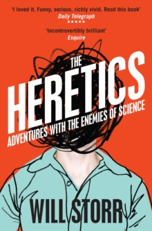 The Heretics : Adventures with the Enemies of Science, Paperback / softback Book