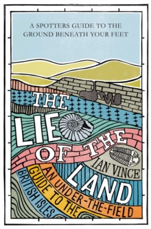 The Lie of the Land : An under-the-field guide to the British Isles, EPUB eBook