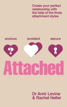 Attached : Identify Your Attachment Style and Find Your Perfect Match, Paperback Book